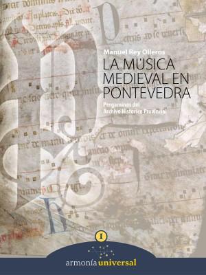 La Música Medieval en Pontevedra, volumen 1