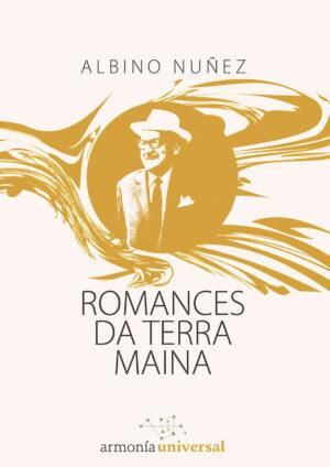 Romances da terra maina. Abino Núñez Domínguez. Armonía Universal